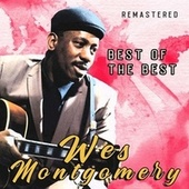 Best of the Best (Remastered) by Wes Montgomery
