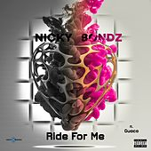 Ride For Me by Nicky Bondz