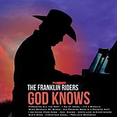 God Knows by Franklin Riders