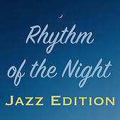 Rhythm of the Night Jazz Edition by Various Artists