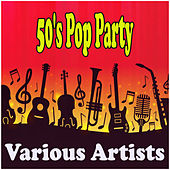 50's Pop Party by Various Artists