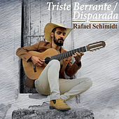 Triste Berrante | Disparada de Rafael Schimidt