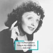 Les meilleurs artistes français des années 50: Édith Piaf de Édith Piaf