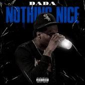 Nothing Nice von Dada