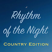 Rhythm of the Night Country Edition de Various Artists