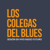 Sesión en vivo Radio Futuro (Live) de Los Colegas del Blues