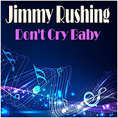 Don't Cry Baby by Jimmy Rushing
