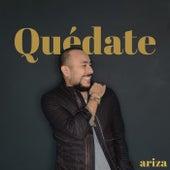 Quédate by Ariza