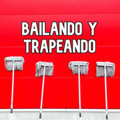 Bailando y Trapeando von Various Artists