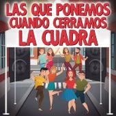 Las Que Ponemos Cuando Cerramos La Cuadra de Various Artists