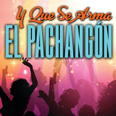 Y Que Se Arma El Pachangón by Various Artists