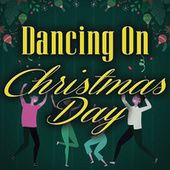 Dancing On Christmas Day de Various Artists