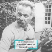Les meilleurs artistes français des années 50: Georges Brassens de Georges Brassens