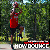 Now bounce by B.G. The Prince Of Rap