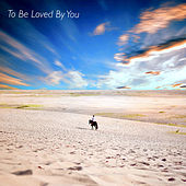 To Be Loved By You (Acoustic Version) von Mark Andrew Hansen