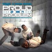 Proud 2 Be a Problem de Travis Porter