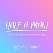 Half A Man (Piano Karaoke Instrumentals) de Sing2Piano (1)