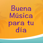 Buena Música para tu día de Various Artists