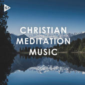 Christian Meditation Music von Various Artists