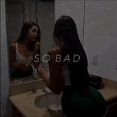 So Bad by SlowedReverb