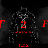 F2F (Fear 2 Feared) von Yes