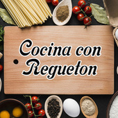 Cocina con Regueton von Various Artists