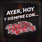 Ayer, Hoy Y Siempre Con… Los Yonic's by Los Yonics