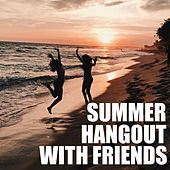 Summer Hangout With Friends di Various Artists