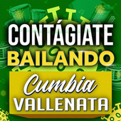 Contágiate Bailando Cumbia Vallenata by Various Artists