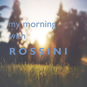 My morning with Rossini de Gioachino Rossini