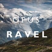 Opus Ravel de Maurice Ravel