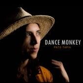 Dance Monkey de Pats Tapia