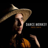 Dance Monkey by Pats Tapia