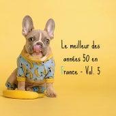 Le meilleur des années 50 en France - Vol. 5 de Various Artists