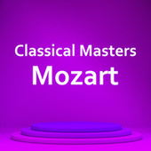 Classical Masters: Mozart by Wolfgang Amadeus Mozart