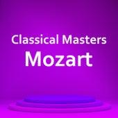 Classical Masters: Mozart von Wolfgang Amadeus Mozart