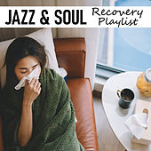 Jazz & Soul Recovery Playlist by Various Artists