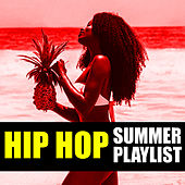 Hip Hop Summer Playlist by Various Artists