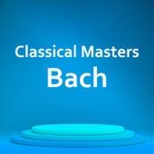 Classical Masters: Bach de Johann Sebastian Bach