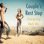 Couple's Rest Stop Energising Rock Mix by Various Artists
