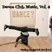 Dance Club Music, Vol. 4 von Wesley Roderick Burford