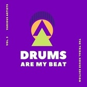 Drums Are My Beat (The Tribal House Edition), Vol. 3 by Various Artists
