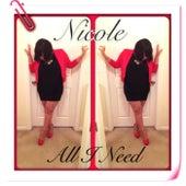 All I Need von Nicole