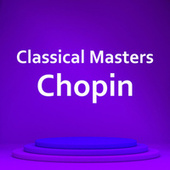 Classical Masters: Chopin by Frédéric Chopin