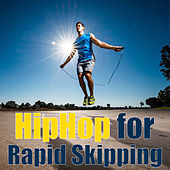HipHop for Rapid Skipping by Various Artists