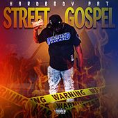 Street Gospel by Hardbody Pat