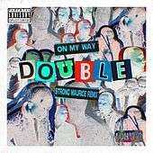 On My Way (Strong Maurice Remix) de Double