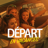 Départ en vacances by Various Artists