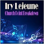 Church Point Breakdown by Iry LeJeune