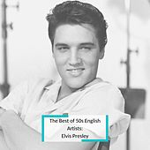 The Best of 50s English Artists: Elvis Presley by Elvis Presley